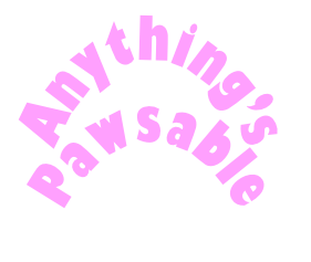 Anything's Pawsable